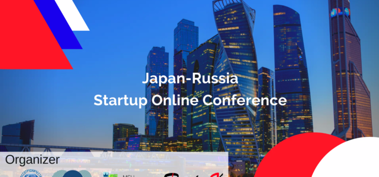 Japan-Russia Startup Online Conferenceを開催しました
